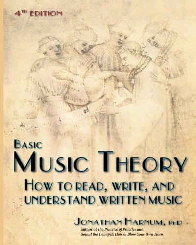 Basic Music Theory, 4th ed.: How to Read, Write, and Understand Written Music