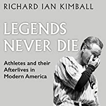 Legends Never Die: Athletes and Their Afterlives in Modern America
