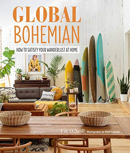 Global Bohemian: How to satisfy your wanderlust at home