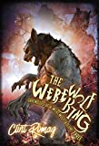 The Werewolf King (Chronicles of a Werewolf Book 3)