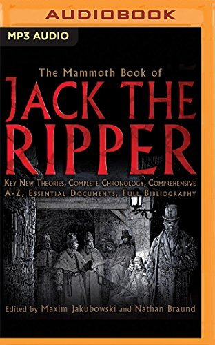 The Mammoth Book of Jack the Ripper: Key New Theories, Complete Chronology, Comprehensive A-Z, Essential Documents, Full Bibliography by Maxim Jakubowski (2016-05-24)