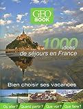 Geobook 1000 idées de séjours en france...