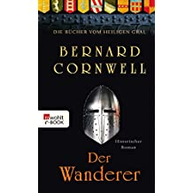 Der Wanderer (Die Bücher vom Heiligen Gral 2)