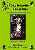 Toby's Dog Friendly Dog Walks: Bk. 1: South Devon