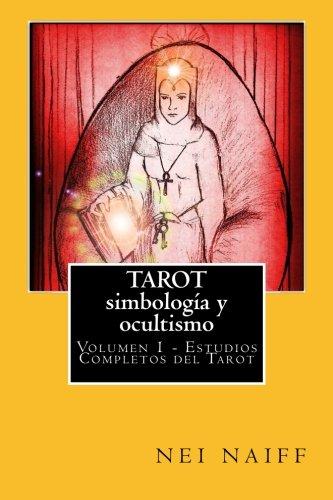 Tarot, simbología y ocultismo: Volume 1 (Estudios completos del tarot)