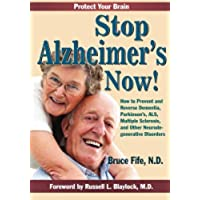 Stop Alzheimer's Now!: How to Prevent & Reverse Dementia, Parkinson's,