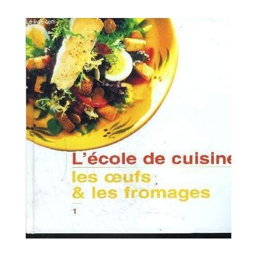 Les oeufs et les fromages (L'école de cuisine) [Relié] by Lagorce, Stéphane