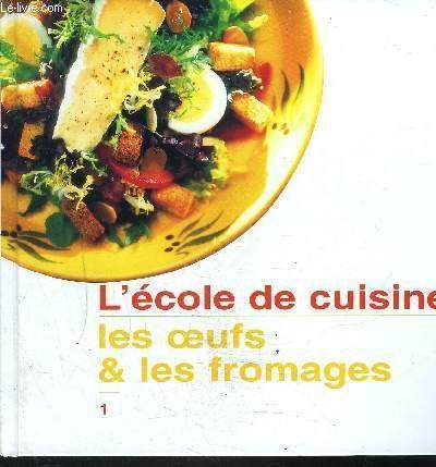 Les oeufs et les fromages (L'école de cuisine) [Relié] by Lagorce, Stéphane par Stéphane Lagorce, Sylvie Girard-Lagorce, Michel Barberousse