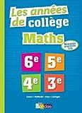 Maths, les années de collège : 6e, 5e, 4e, 3e