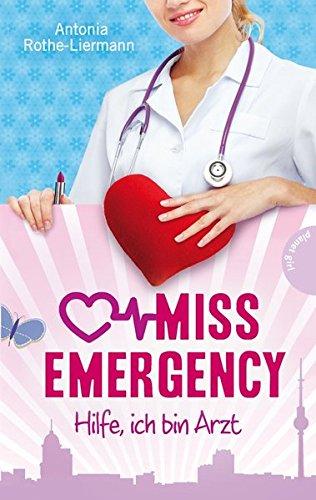 Preisvergleich Produktbild Miss Emergency: Hilfe, ich bin Arzt