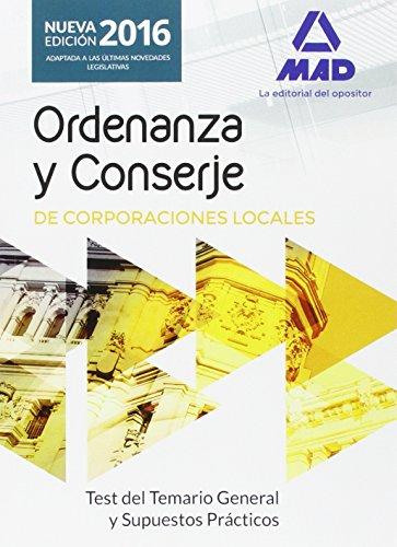 Ordenanzas y Conserjes, Corporaciones Locales. Test del temario general y supuestos prácticos por Fernando . . . [et al. ] Martos Navarro