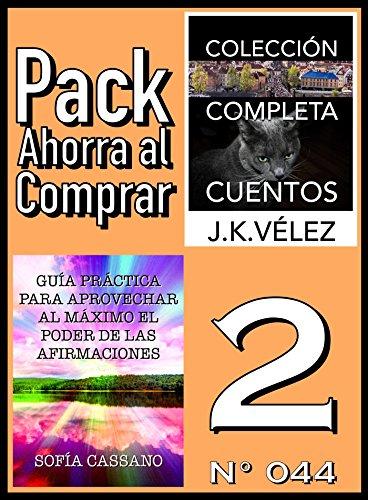 Pack Ahorra al Comprar 2 (Nº 044): Guía práctica para aprovechar al máximo el poder de las afirmaciones & Colección Completa Cuentos De Ciencia Ficción y Misterio por Sofía Cassano