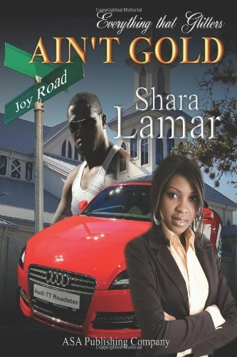 Everything That Glitters Ain't Gold by Shara Lamar (2010-07-10)
