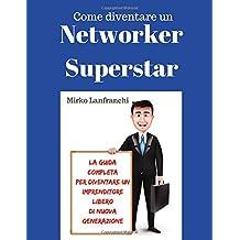 Networker Superstar: Come diventare un imprenditore libero di nuova generazione