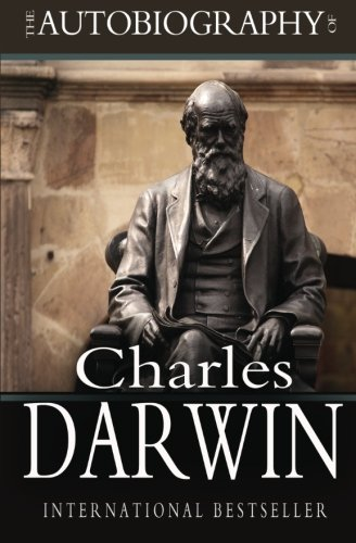 The Autobiography of Charles Darwin (Paperback) The Autobiography of Charles Darwin - Charles Darwin,Francis Darwin