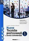 Nuovo tecniche professionali dei servizi commerciali. Per le Scuole superiori. Con e-book. Con 2 espansioni online: 1