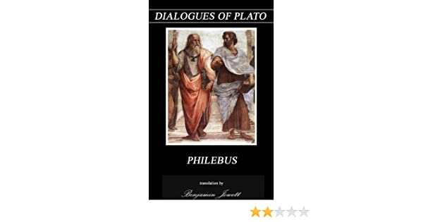 PHILEBUS (Annotated) (Dialogues of Plato Book 22)