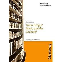 Oldenbourg Interpretationen: Tonio Kröger / Mario und der Zauberer: Band 116