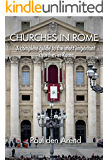 Churches in Rome: A complete guide to the most important churches in Rome