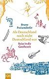 Image de Als Deutschland noch nicht Deutschland war: Eine Reise in die Goethezeit