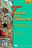 Telecharger Livres Travailler dans le communautaire (PDF,EPUB,MOBI) gratuits en Francaise