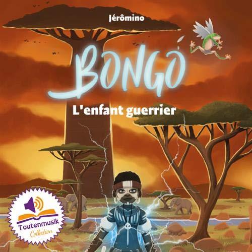 Bongo : L'enfant guerrier