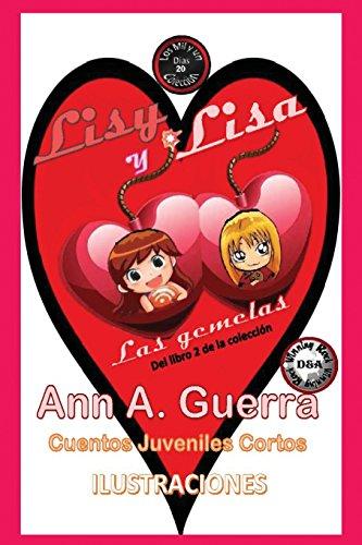 Lisy y Lisa: Las gemelas Cuento No. 20 par Ms. Ann A. Guerra