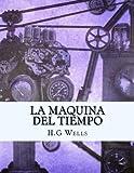 La maquina del tiempo (Spanish Edition)