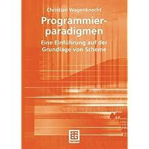 Programmierparadigmen: Eine Einführung auf der Grundlage von Scheme (German Edition)