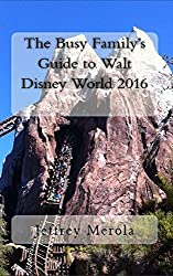 The Busy Family's Guide to Walt Disney World 2016