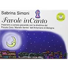 Favole inCanto. Imparare a cantare con la direttrice del piccolo coro «Mariele Ventre» dell'Antoniano di Bologna