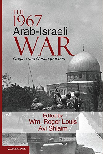 The 1967 Arab-Israeli War: Origins and Consequences (Cambridge Middle East Studies) by Wm Roger Louis (Editor), Avi Shlaim (Editor) (13-Feb-2012) Paperback