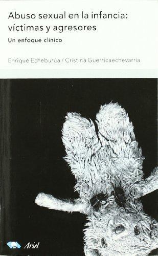 Abuso sexual en la infancia  víctimas y agresores (Estudios Sobre Violencia) por Enrique Echeburúa
