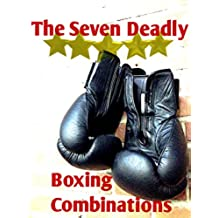MMA WOD - Combinations: The Seven Deadly Boxing Combinations - And How To Use Them (English Edition)