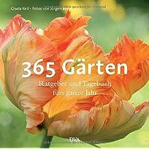 365 Gärten: Ratgeber und Tagebuch fürs ganze Jahr