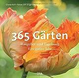 365 Gärten: Ratgeber und Tagebuch fürs ganze Jahr - Gisela Keil