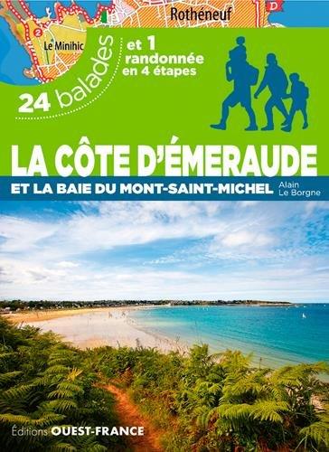 La Côte d'Emeraude et la baie du Mont-Saint-Michel : 24 balades et 1 randonnée en 4 étapes