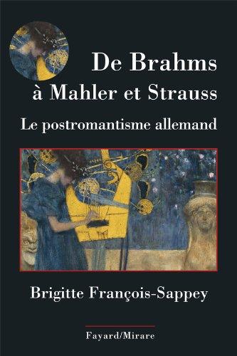 De Brahms à Mahler et Strauss: La musique post-romantique germanique