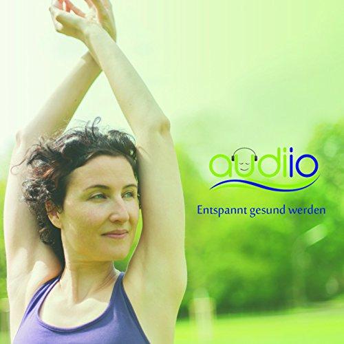 Entspannungsübungen – Vier Säulen Konzept: Angst- und sorgenfrei vor und nach Operationen – Entspannt gesund werden