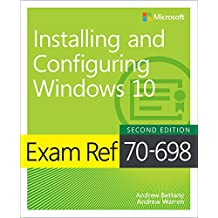 Exam Ref 70-698 Installing and Configuring Windows 10 (English Edition)