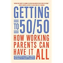 Getting to 50/50: How Working Parents Can Have It All