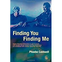By Phoebe Caldwell Finding You Finding Me: Using Intensive Interaction To Get In Touch With People Whose Severe Learnin [Paperback]