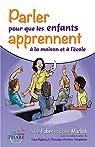 Parler pour que les enfants apprennent à la maison et à l'école par Faber