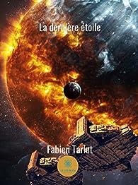 La dernière étoile par Fabien Tarlet