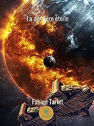 La dernière étoile: Un roman de science-fiction (Les Tisseurs de trame)