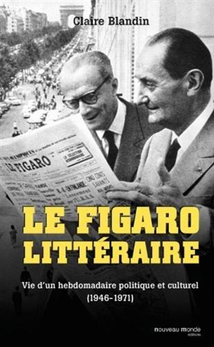 le-figaro-litteraire-vie-dun-hebdomadaire-politique-et-culturel-1946-1971-culture-medias