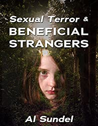 SEXUAL TERROR & BENEFICIAL STRANGERS (English Edition)