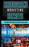 Restaurant Marketing Secrets: The Restaurant Owners Playbook For Getting New And Repeat Customers