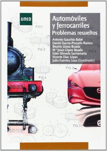 Automóviles y ferrocarriles. Problemas resueltos (GRADO) por Antonio:et al. GAUCHÍA BABÉ
