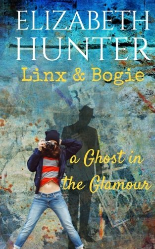 A Ghost in the Glamour: A Linx and Bogie story: Volume 1 (Linx & Bogie)